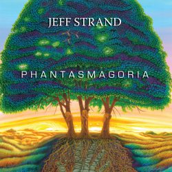 Jeff Strand – Phantasmagoria