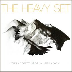The Heavy Set – Everybody's Got A Mountain