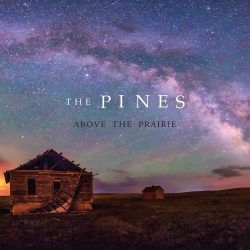 The Pines – Above the Prairie