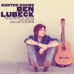 Ben Lubeck – Rented Rooms