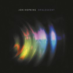 Jon Hopkins – Opalescent (2016 reissue)