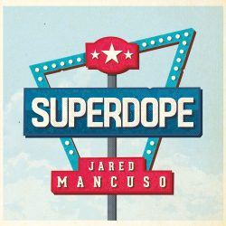 Jared Mancuso – Superdope