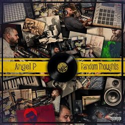 Angel P – Random Thoughts