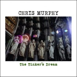 Chris Murphy – The Tinker's Dream