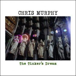Chris Murphy – The Tinker's Dream