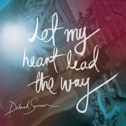 Deborah Savran – Let My Heart Lead The Way