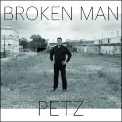 Martin X Petz – Broken Man