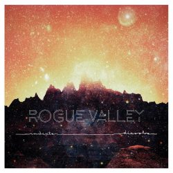 Rogue Valley – radiate​/​dissolve