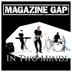 Magazine Gap – In Two Minds (single)
