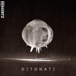 22 Hertz – Detonate (single)