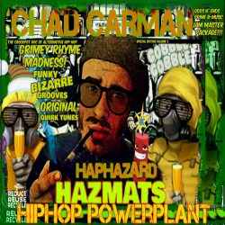 Chad Carman – Haphazard Hazmats HipHop Powerplant