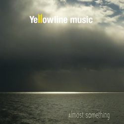 Yellow Line Music – Almost Something