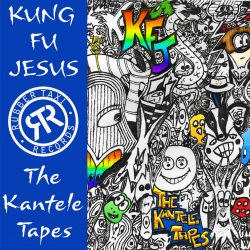 Kung Fu Jesus – The Kantele Tapes