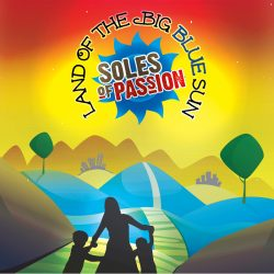 Soles of Passion – Land of the Big Blue Sun