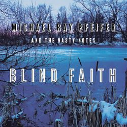 Michael Ray Pfeifer – Blind Faith