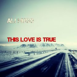 Ali Hugo – This Love Is True (single)