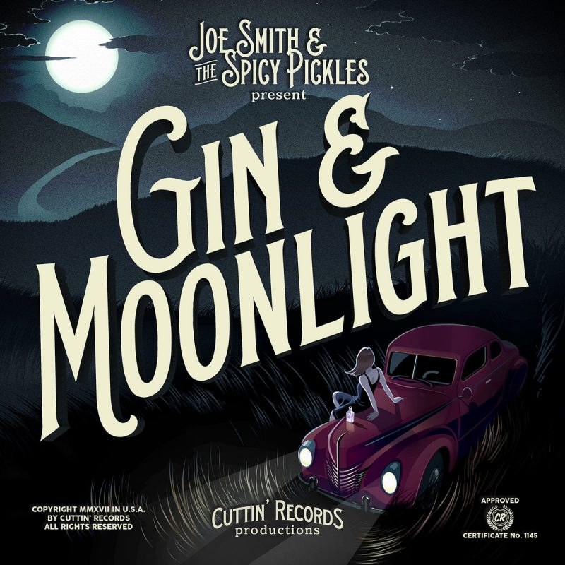 Joe Smith and The Spicy Pickles – Gin & Moonlight