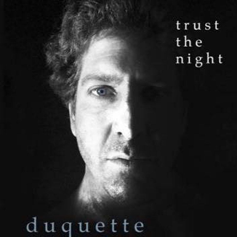 Duquette – Trust The Night
