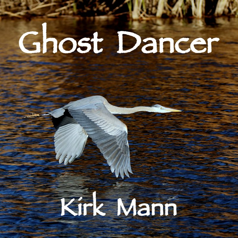 Kirk Mann – Ghost Dancer
