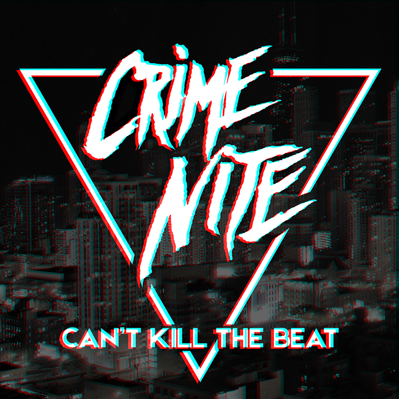 Crime Nite – Can't Kill The Beat