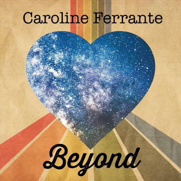 Caroline Ferrante – Beyond