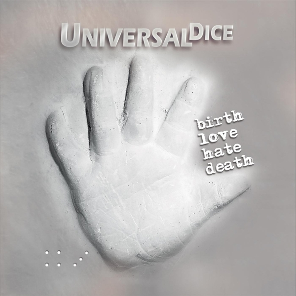 UniversalDice – Birth, Love, Hate, Death