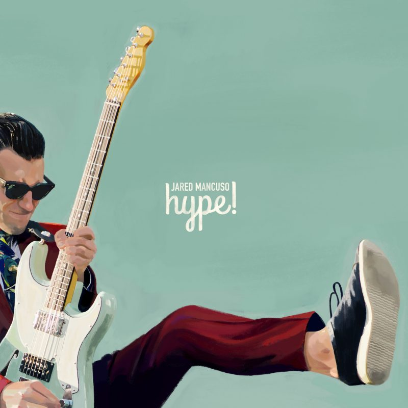Jared Mancuso – Hype!