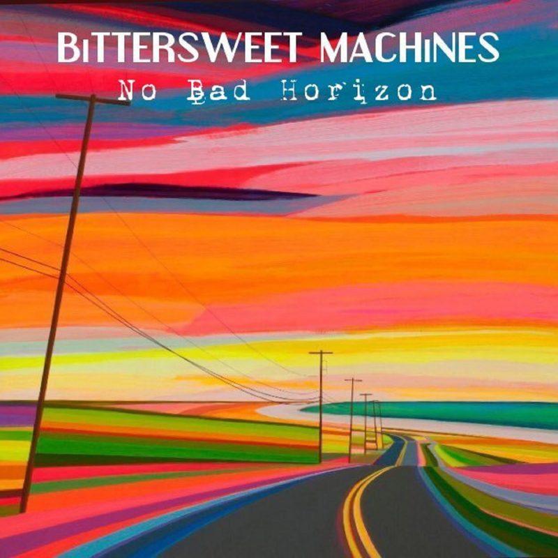 Bittersweet Machines – No Bad Horizon