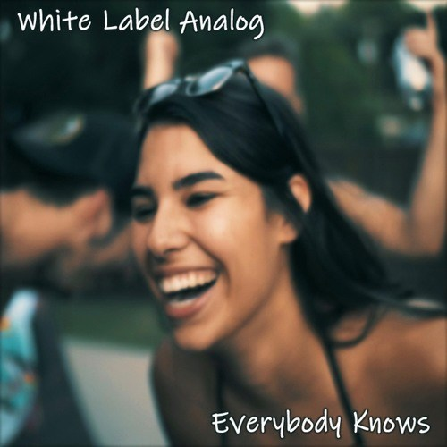 White Label Analog – Everybody Knows (single)